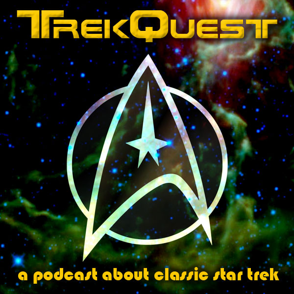 TrekQuest : Classic TOS Star Trek Podcast